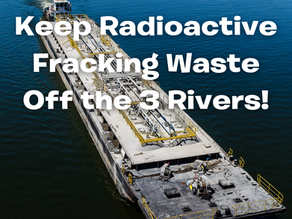 Fracking Waste to be Barged on the Monongahela, Allegheny, and Ohio Rivers