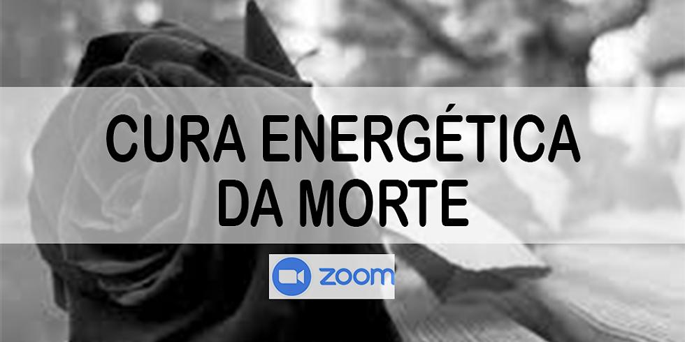 ZOOM - Cura Energética da Morte