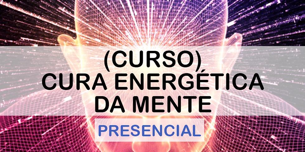 PRESENCIAL - (CURSO) Cura Energética da Mente PORTO ALEGRE, RS