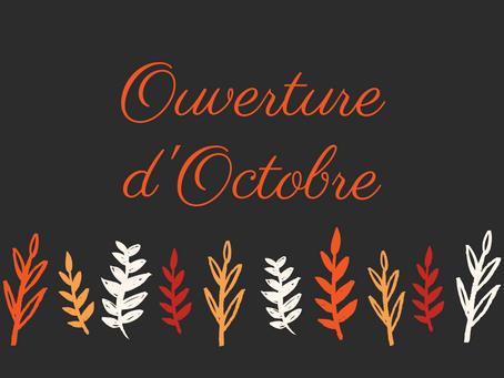 OUVERTURE du 1er au 17 OCTOBRE 2021