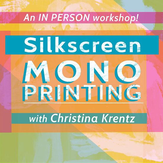 SILKSCREEN MONOPRINTING with Christina Krentz- October 24th, 2021