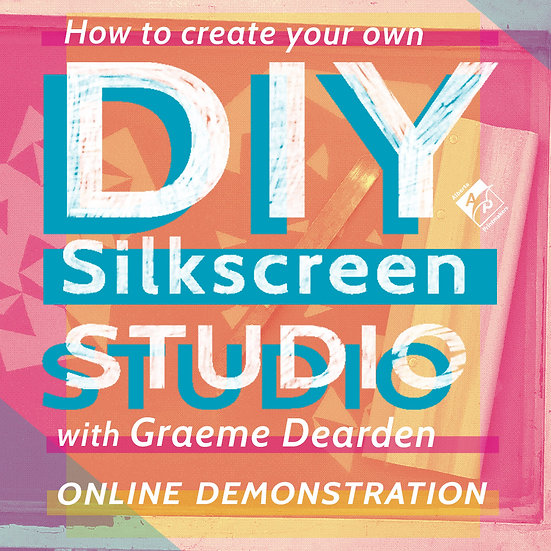 DIY Silkscreen Studio with Graeme Dearden- August 18th, 2021