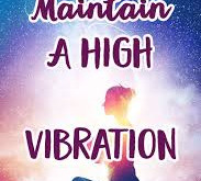 Focus on Having a High Vibration