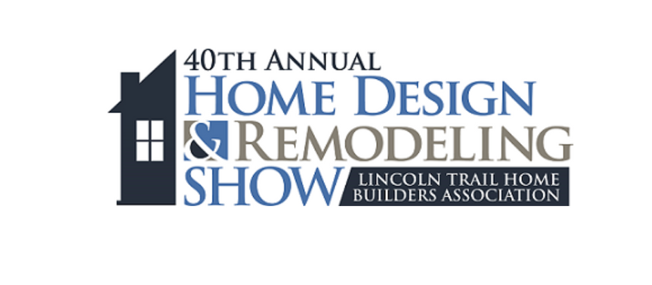 The Lincoln Trail Home Builders Association Presents the 40th Annual Home Design & Remodeling Show