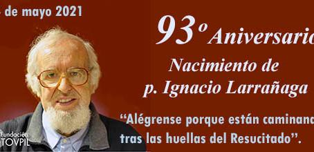 93º Aniversario de Nacimiento de Padre Ignacio Larrañaga