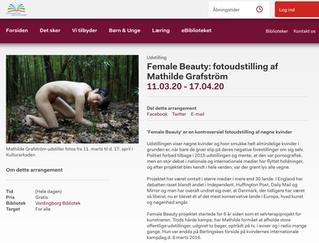 Female Beauty: fotoudstilling af Mathilde Grafström. Vordingborg Bibliotek  11.03.20 - 17.04.20