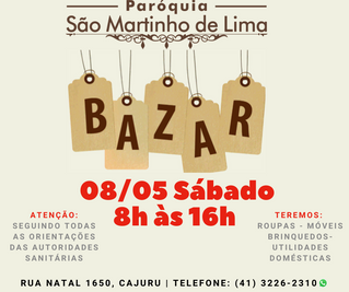 Bazar São Martinho de Lima no salão paroquial sábado dia 08/05