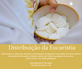 Atenção!!! Distribuição da Eucaristia dia 31 de maio.