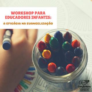 Canção Nova promove workshop sobre evangelização para educadores infantis 21/10/2018