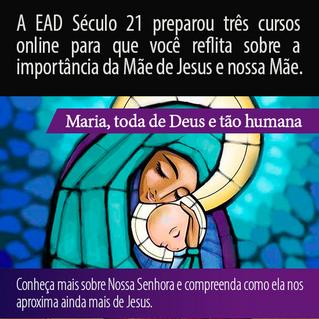 Três cursos sobre Maria - EAD Século 21