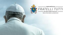 Fratelli tutti, a Encíclica social do Papa Francisco