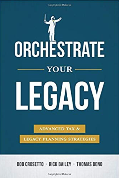 Orchestrate Your Legacy by B. Crosetto, R. Bailey, T. Beno