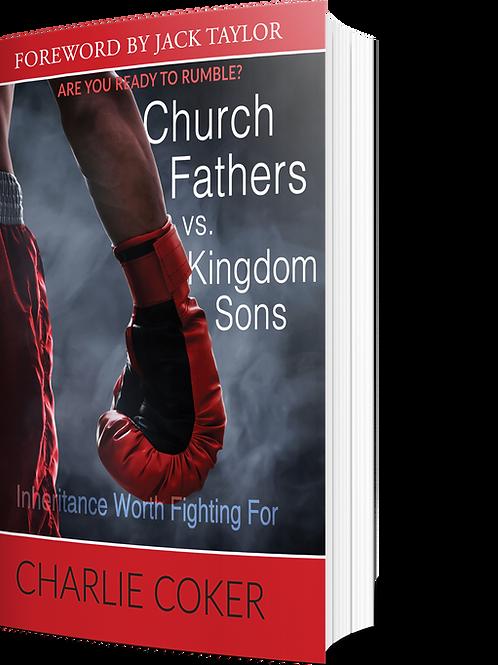 Church Fathers vs Kingdom Sons