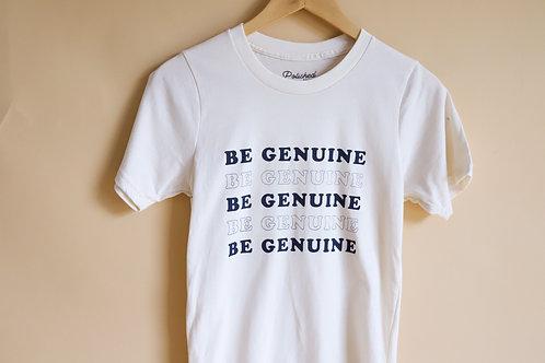 Be Genuine Tee