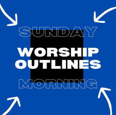 Worship Outlines
