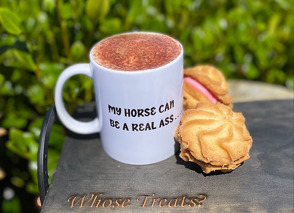 Whose Mug- My horse can be a real ass.....hole!
