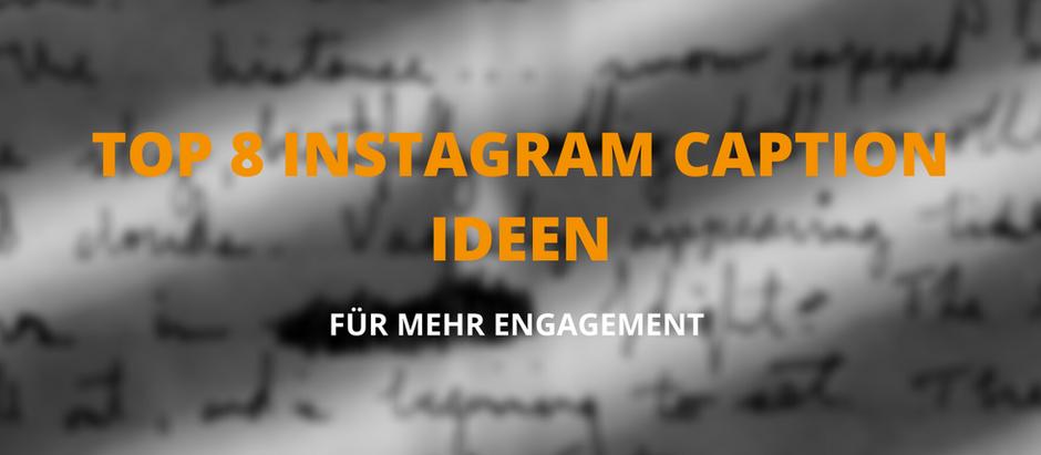 Top 8 Instagram Bildunterschriften Tipps für mehr Engagement