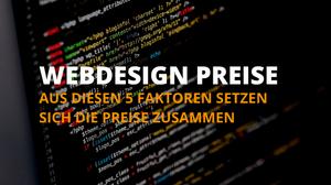 Webdesign Preise - Aus diesem 5 Faktoren setzt sich der Preis zusammen