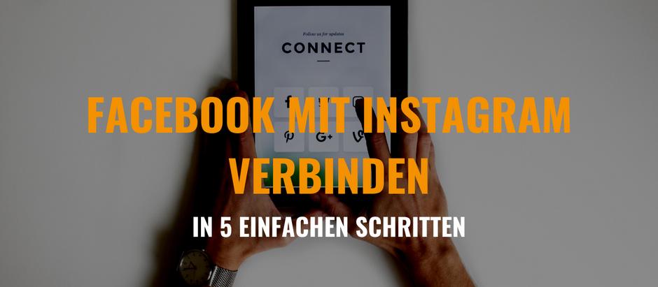 Facebook mit Instagram verbinden - so einfach gehts!