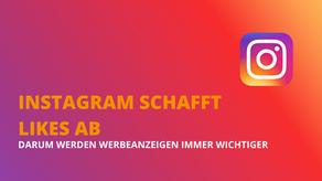 Instagram setzt Likes ein Ende - Warum Werbeanzeigen auf Instagram immer wichtiger werden