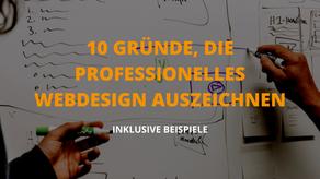 10 Gründe, die professionelles Webdesign auszeichnen! - Mit Beispiele