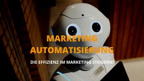 Marketing Automatisierung für dein Unternehmen - mit Beispielen aus der Praxis