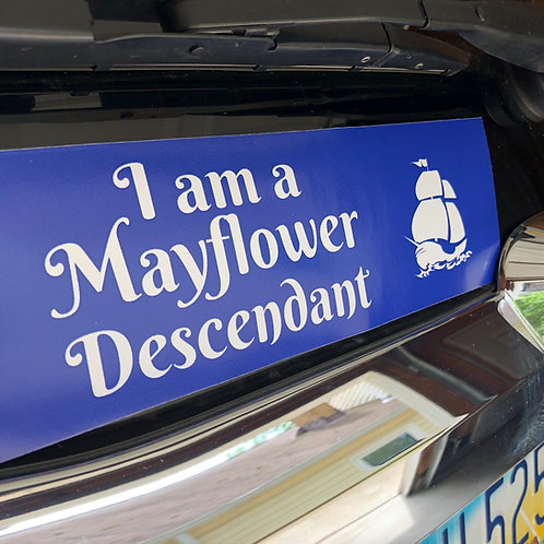 I am a Mayflower Descendant Bumper Sticker