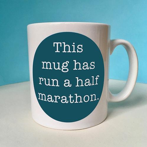 This Mug has Run a Half Marathon Mug