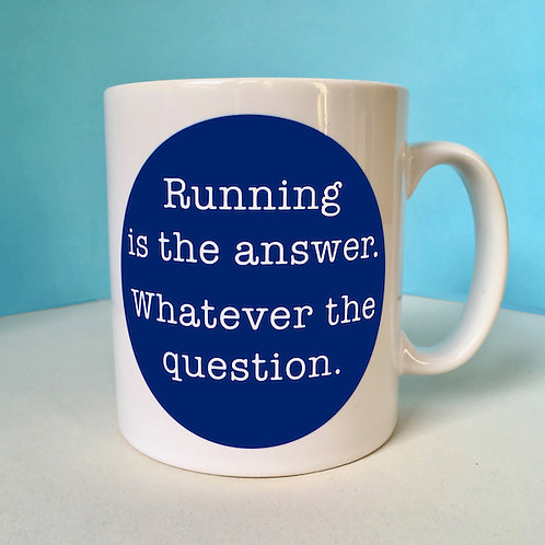 Running is the Answer Mug for a Runner (Blue)