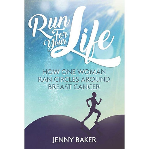 Run for Your Life. Book by Jenny Baker