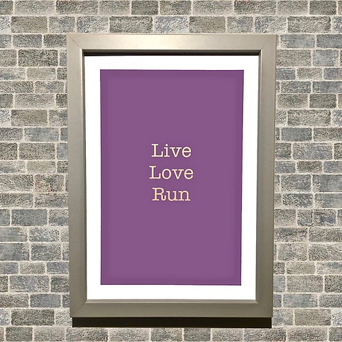 Live Love Run High Quality Print