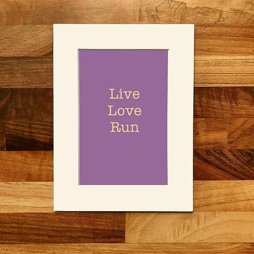 Live Love Run Mounted Print