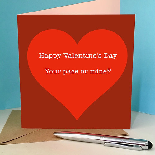 Valentine's your pace or mine card