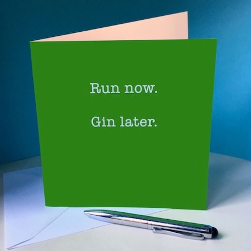 Run now. Gin Later card