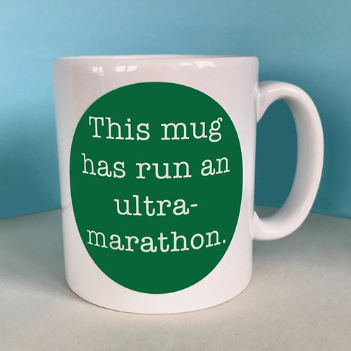 This Mug has Run a Ultra-Marathon Mug
