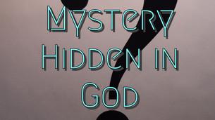 Mystery Hidden in God
