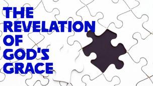 The Revelation of God's Grace