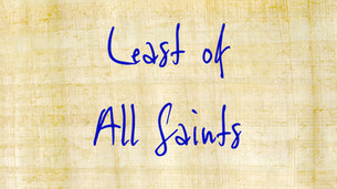 Least of All Saints