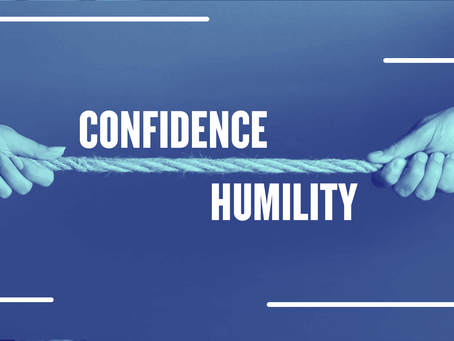 CONFIDENCE vs. HUMILITY