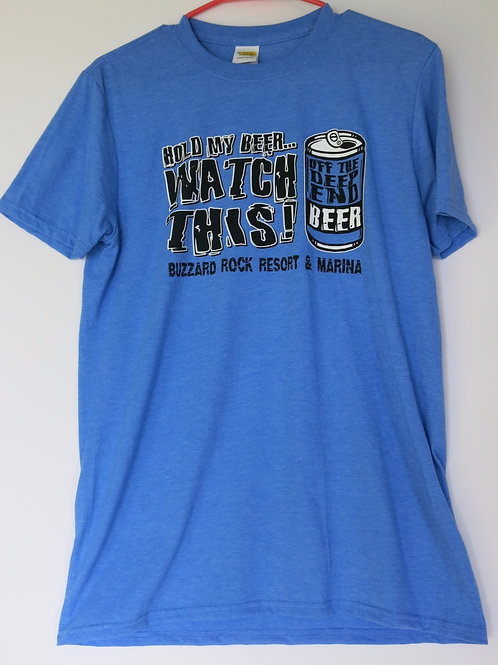 """T-Shirt """"Hold My Beer...Watch This"""""""
