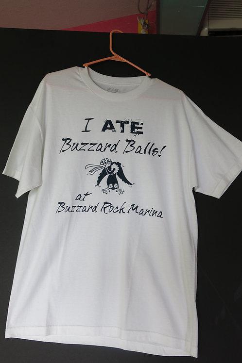 """T-Shirt  """"I Ate Buzzard Balls"""""""