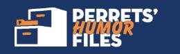 Perret Humor Files.png