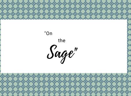"""""""On the Sage"""""""