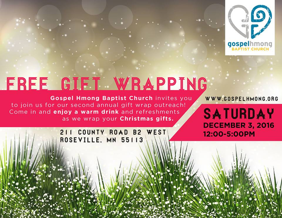 Gospel Hmong Baptist is having a FREE gift wrap. Bring your gifts and enjoy a warm drink with snacks as we wrap your gifts for you.