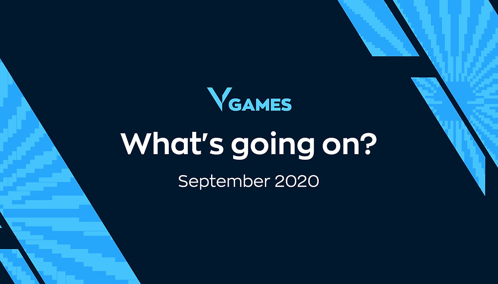 What's Going on? Vgames September 2020