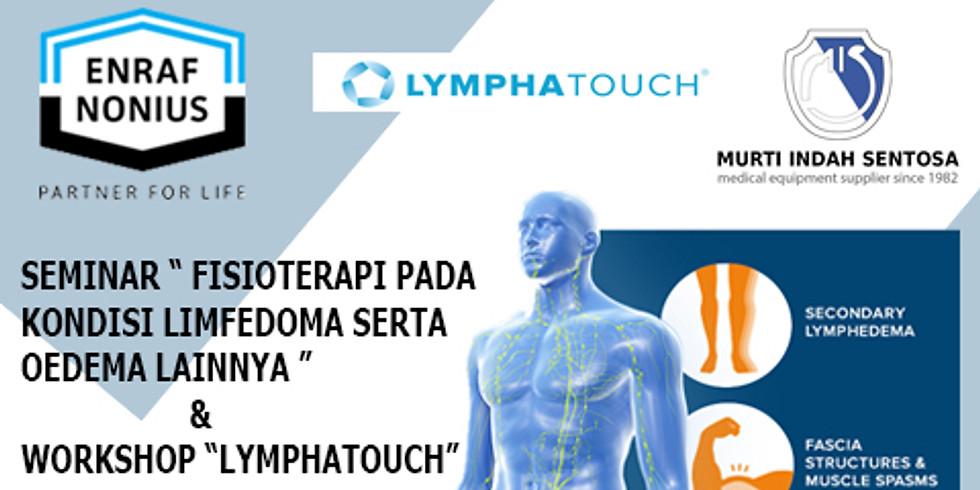 """Seminar """" Fisioterapi pada kondisi Limfedoma serta Oedema lainnya"""" dan Workshop """"LYMPHATOUCH"""""""