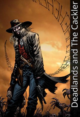 Deadlands and the Cackler