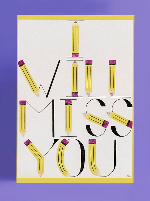 I Will Miss You Card