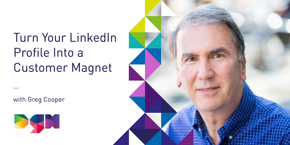 Turn Your LinkedIn Profile Into a Customer Magnet - DGH & Greg Cooper