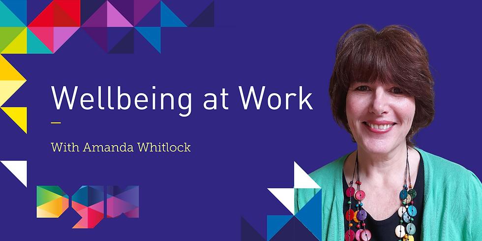 Wellbeing at Work - Webinar - Dorset Growth Hub & Amanda Whitlock